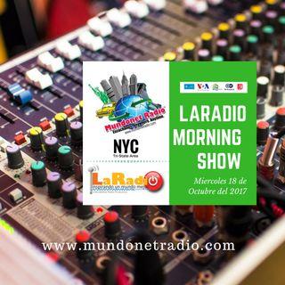 LaRadio Morning Show Mrtes 18 de Octubre del 2017