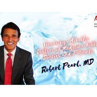 UNCARING: How the Culture of Medicine Kills Doctors & Patients ROBERT PEARL, MD