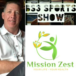 "BS3 Sports Show - ""Zest for Life"" w/Bob Flynn"