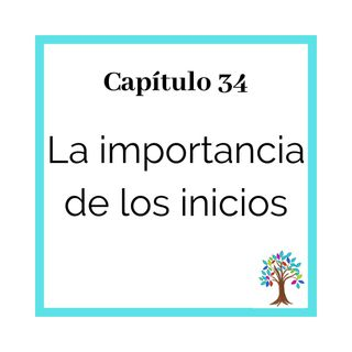 34(T3)- La importancia de los inicios