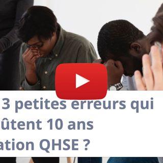 #P006 - 3 petites erreurs qui vous coûtent 10 ans d'animation QHSE ?