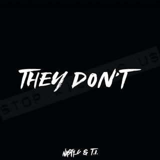 Nasty C Feat. T.I. - They Dont (Rap)