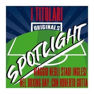 Spotlight - Viaggio negli stadi inglesi nel Boxing Day: con Roberto Gotta