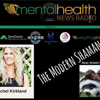 The Modern Shaman with Rachel Kirkland