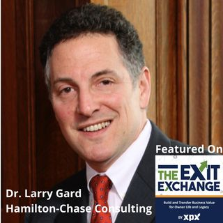 Dr. Larry Gard, Hamilton-Chase Consulting (The Exit Exchange, Episode 3)