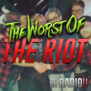 Worst Of The RIOT for March 9th, 2018