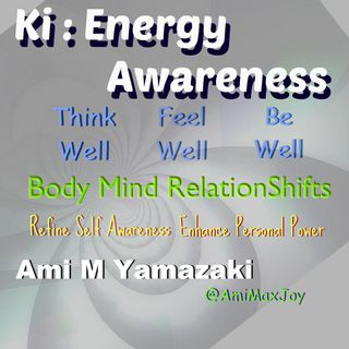 Episode 2 - Ki: Energy Awareness