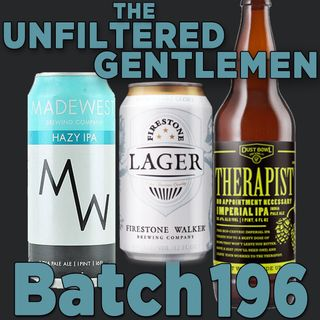 Batch196: Dust Bowl Brewing Therapist, Firestone Walker Lager & MadeWest Hazy IPA