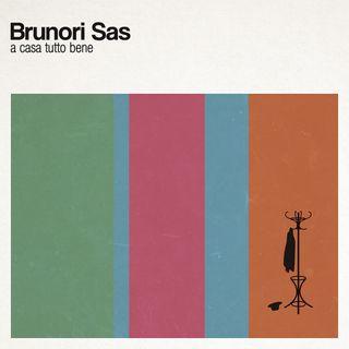 Brunori Sas - A casa tutto bene
