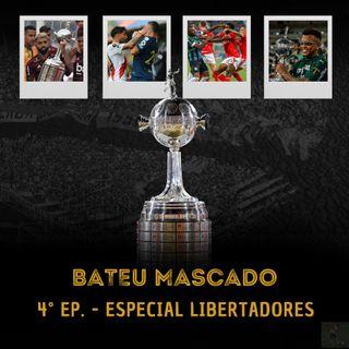 Ep. 04 - Especial Libertadores