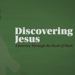 Discovering Jesus Week 24   Pastor Ryan Groshek