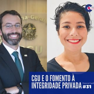 #031 Potencial Compliance Cast | CGU e o fomento à integridade privada com Dr. Pedro Ruske - Diretor de Promoção da Integridade