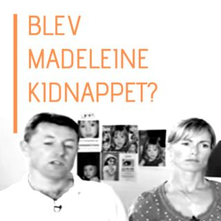Blev Madeleine Kidnappet?