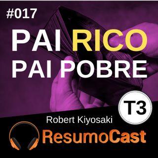 T3#017 Pai rico pai pobre | Robert Kiosaky