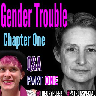 Judith Butler's Gender Trouble Chapter One, Part One