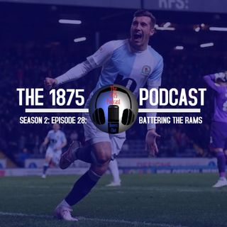 1875 Podcast – Season 2, Episode 28 - Battering The Rams