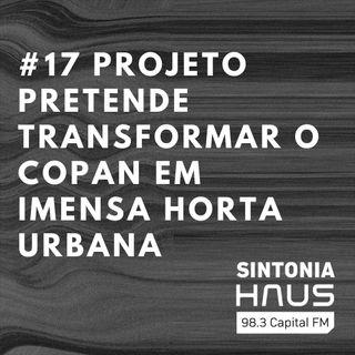 Projeto pretende transformar o Copan em imensa horta urbana | Sintonia HAUS #17