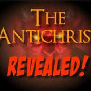 AntiChrist Revealed-Yet Many Fail to See/Deception is Here