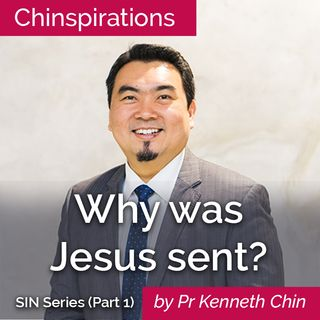 Sin Series (Part 1): Why was Jesus sent?