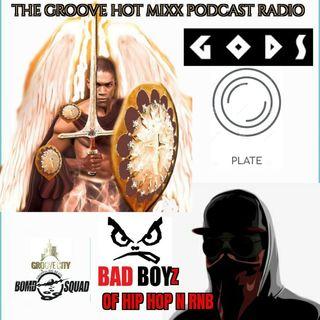 THE GROOVE HOT MIXX PODCAST RADIO GODZ PLATE