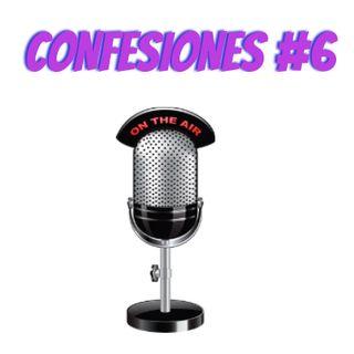 Nunca digas que no, cuenta fondeada #6 Confesiones