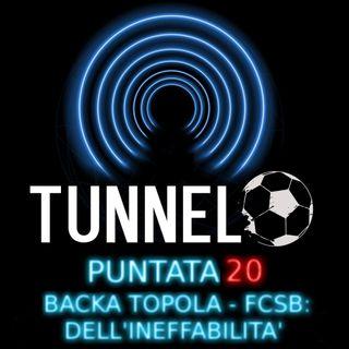 Puntata 20 - Backa Topola-FCSB, o dell'ineffabilità
