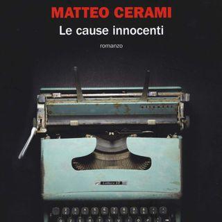 """Matteo Cerami """"Le cause innocenti"""""""