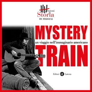 Mystery Train. Un viaggio nell'immaginario americano