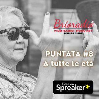 BrioRadio - Puntata #8 - A tutte le età