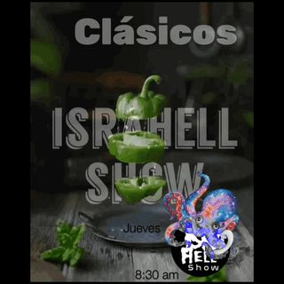 IsraHell show jueves de clasicos 07102021