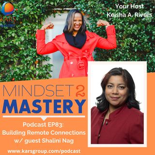 Building Remote Connections in A Virtual World with Shalini Nag