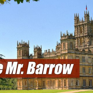 Episode 205 – Goodbye Mr. Barrow