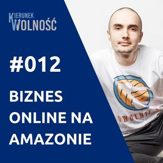 KW012: Jak stworzyć biznes online oparty o sprzedaż ebooków na Amazonie