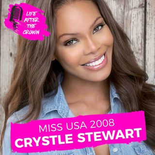Miss USA 2008 Crystle Stewart - Her Journey to the Miss USA Title, Her Acting Career, How She and Tyler Perry Met and Entrepenuership