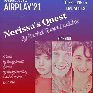 AirPlay 21 Presents: Nerissa's Quest by Rachel Rubin Ladutk