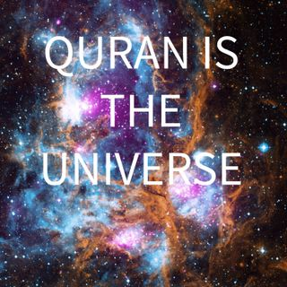 The Universal Scientific Reality of Quran - Quran is the Universe | Scientific Method