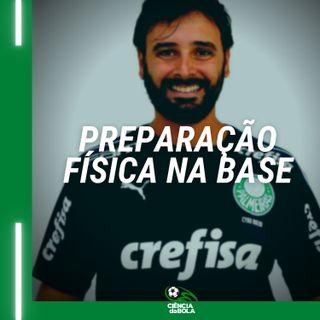 Ep.58:  Cyro Bueno - Prep. Físico da Base do Palmeiras