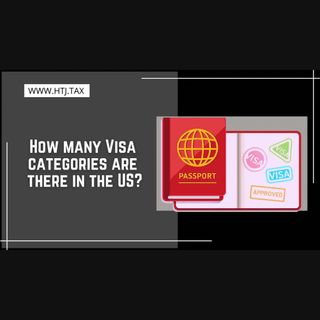 [ HTJ Podcast ] How many Visa categories are there in the US