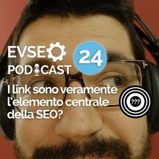 I link sono veramente l'elemento centrale della SEO? - EVSEO Podcast #24