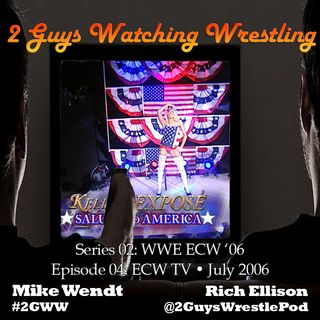 WWE ECW '06: TV July 2006 (S02E04 - 2 Guys Watching Wrestling)