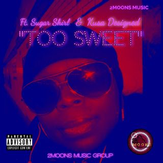 "SUGAR SHIRL- ""TOO SWEET"" FT. KUSA DESIGNED(OFFICIAL AUDIO) 2MMG"