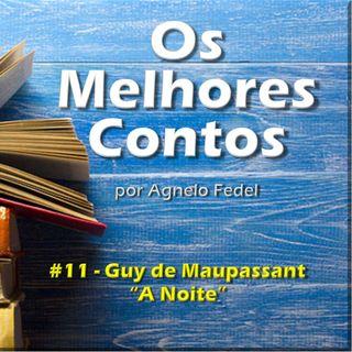 Os Melhores Contos 11 - A Noite - Guy de Maupassant