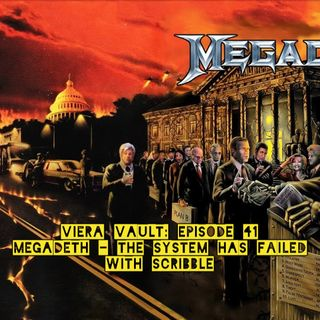 Episode 41: Megadeth - The Sytsem Has Failed with .Skribbal Plus coronavirus part 2