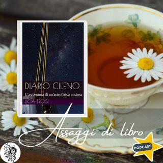 Diario Cileno l'avventura di un'astrofisica ansiosa - Licia Troisi ★ Assaggi di Libro ★