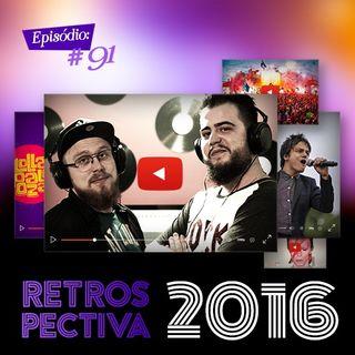 Troca o Disco #91: Retrospectiva 2016