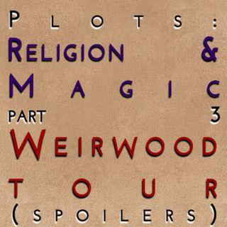 Religion & Magic: Part 3 - Weirwood Tour (spoilers)