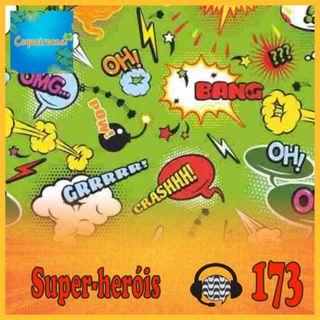 Papo de Calçada #173 Super-Heróis