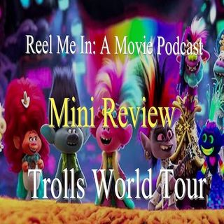 Mini Review: Trolls World Tour