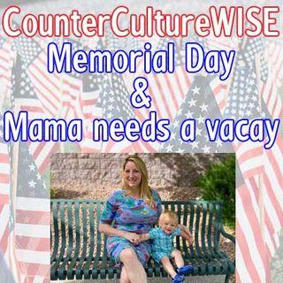 Memorial Day and Mama's Vacay