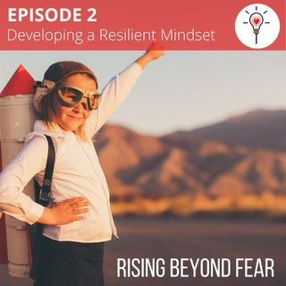 [Episode 2] Developing a Resilient Mindset